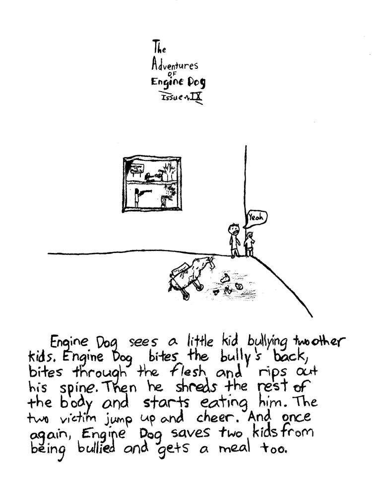 Text of this comic: Engine Dog sees a little kid bullying two other kids.  Engine Dog bites the bully\