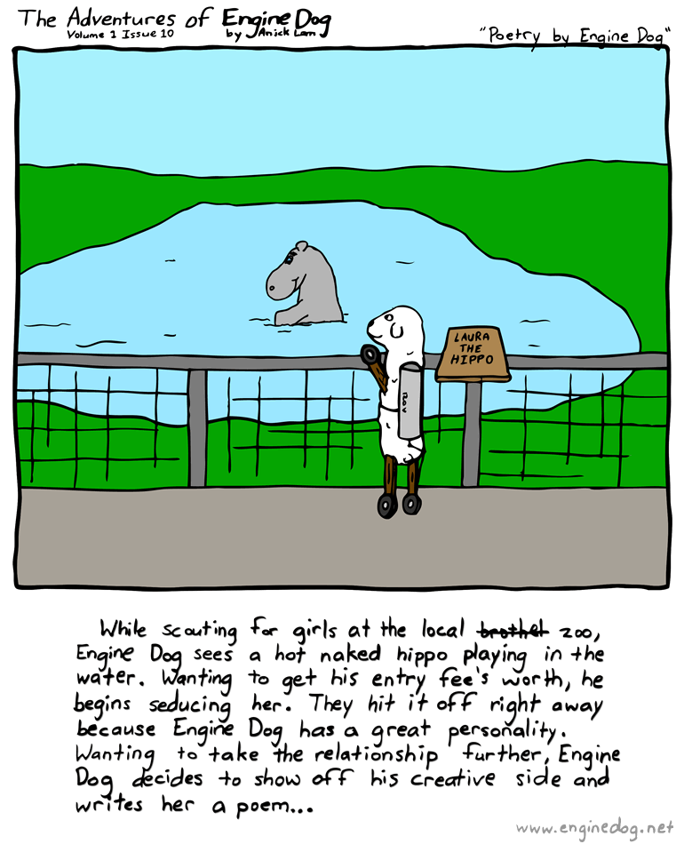 Text of this comic: While scouting for girls at the local -brothel- zoo, Engine Dog sees a hot naked hippo playing in the water.  Wanting to get his entry fee
